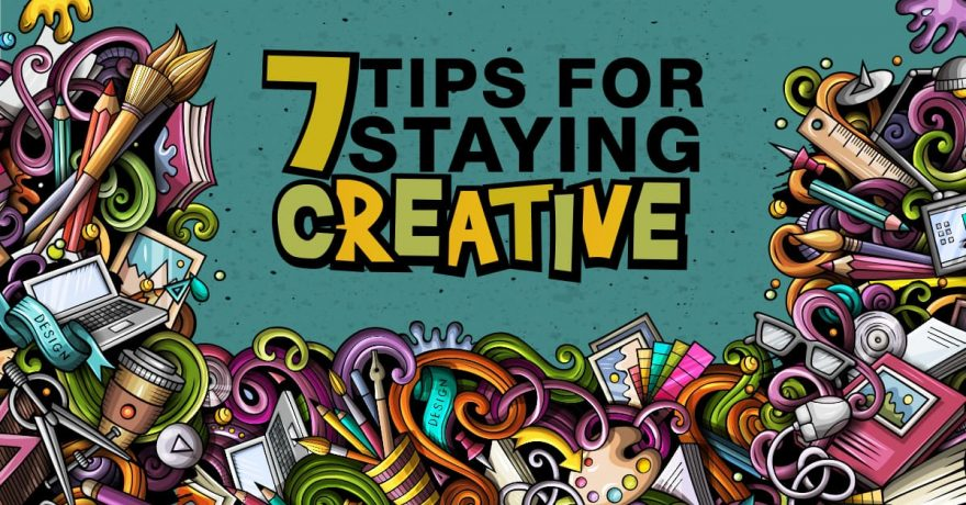 2021_06 7 Tips for Staying Creative_1200x630